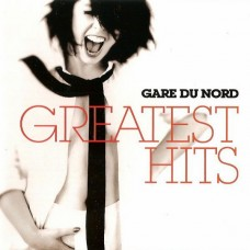 CD Gare Du Nord - Greatest Hits